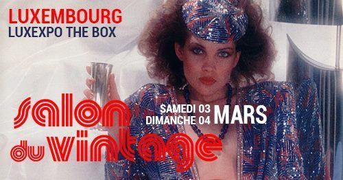 Salon du Vintage au Luxembourg le 3 et 4 Mars 2018 (Luxexpo)